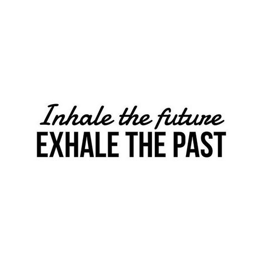 Yoga quote for instagram saying inhale the future, exhale the past by Connect4Social